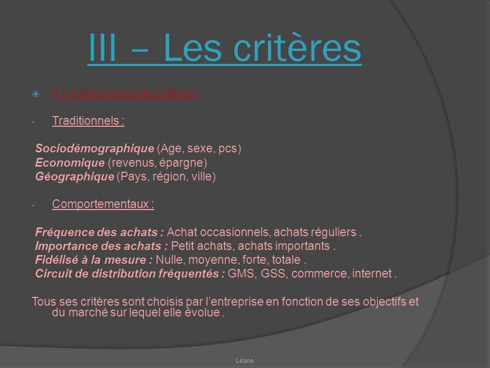 III – Les critères Il y a deux types de critères : Traditionnels :