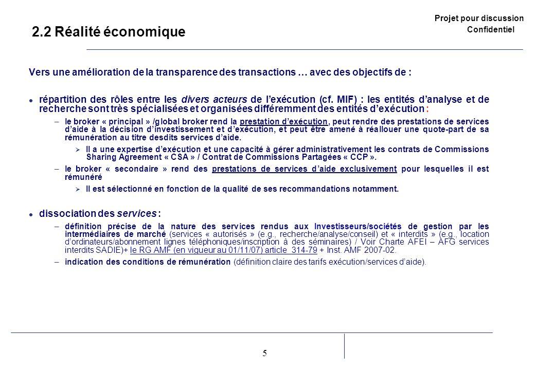 2.2 Réalité économique Vers une amélioration de la transparence des transactions … avec des objectifs de :