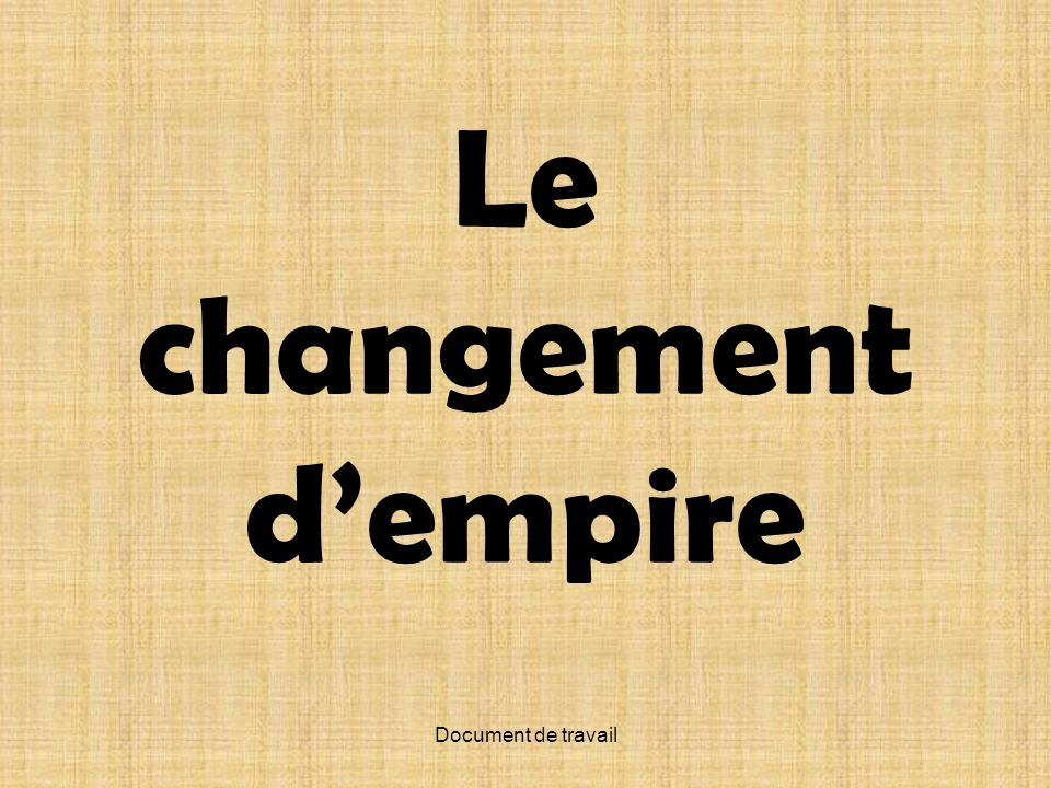 Le changement d'empire