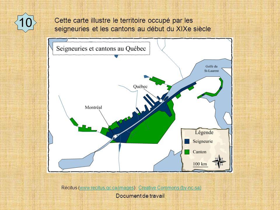 10 Cette carte illustre le territoire occupé par les seigneuries et les cantons au début du XIXe siècle.