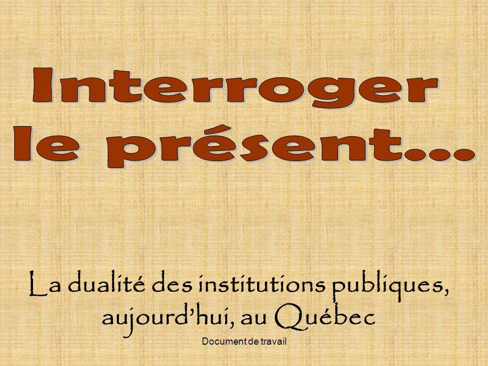 La dualité des institutions publiques, aujourd'hui, au Québec