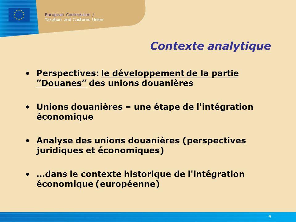 Contexte analytique Perspectives: le développement de la partie Douanes des unions douanières.