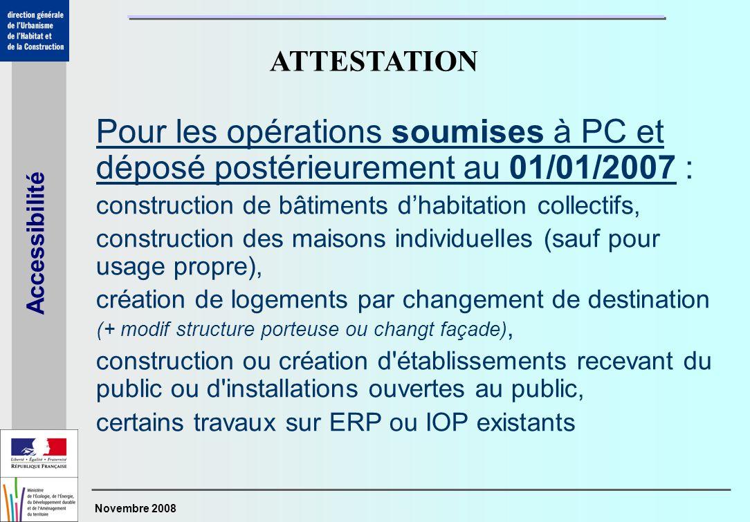 ATTESTATION Pour les opérations soumises à PC et déposé postérieurement au 01/01/2007 : construction de bâtiments d'habitation collectifs,