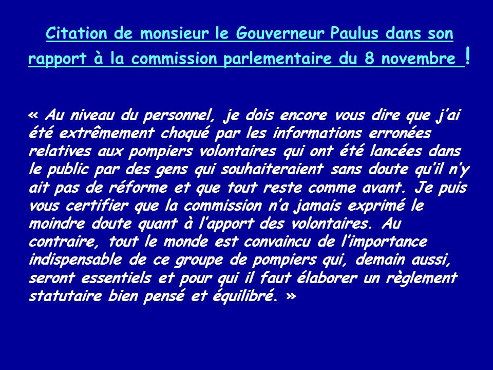 Citation de monsieur le Gouverneur Paulus dans son rapport à la commission parlementaire du 8 novembre !