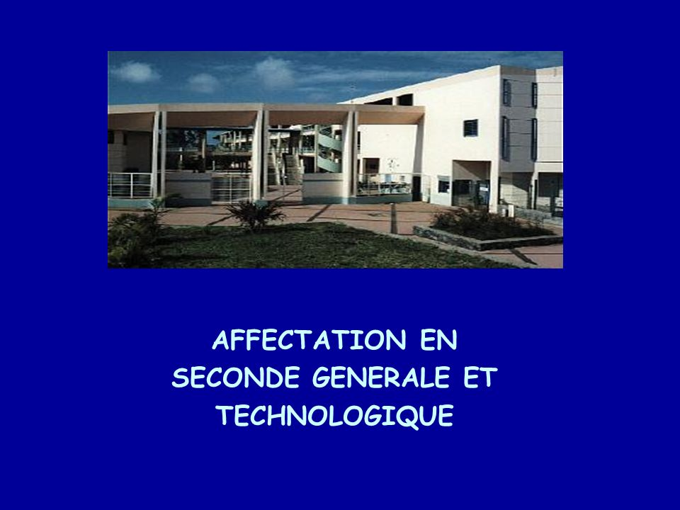 AFFECTATION EN SECONDE GENERALE ET TECHNOLOGIQUE