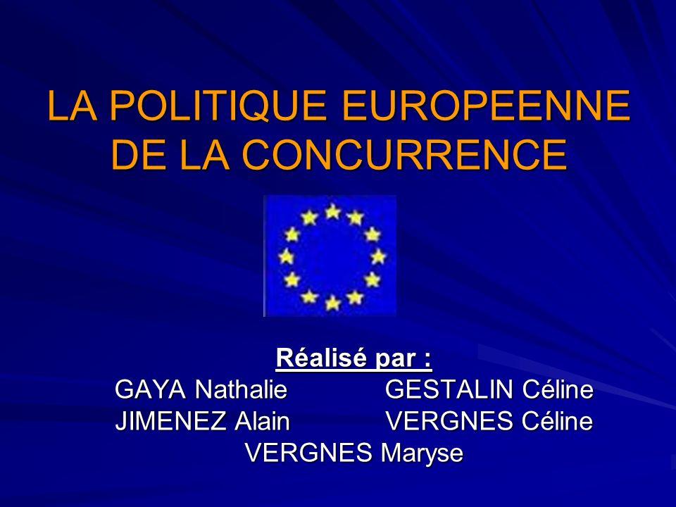LA POLITIQUE EUROPEENNE DE LA CONCURRENCE