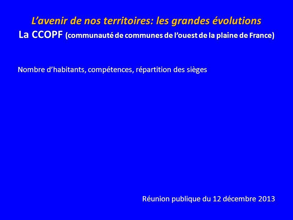 L'avenir de nos territoires: les grandes évolutions La CCOPF (communauté de communes de l'ouest de la plaine de France)
