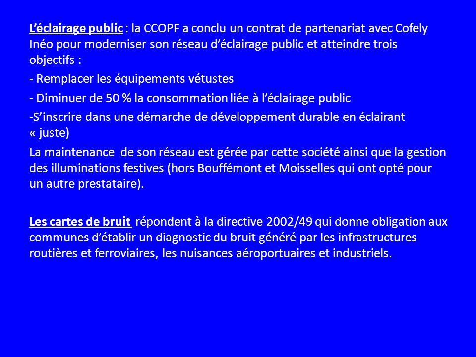 L'éclairage public : la CCOPF a conclu un contrat de partenariat avec Cofely Inéo pour moderniser son réseau d'éclairage public et atteindre trois objectifs :