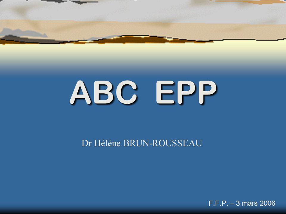ABC EPP Dr Hélène BRUN-ROUSSEAU F.F.P. – 3 mars 2006