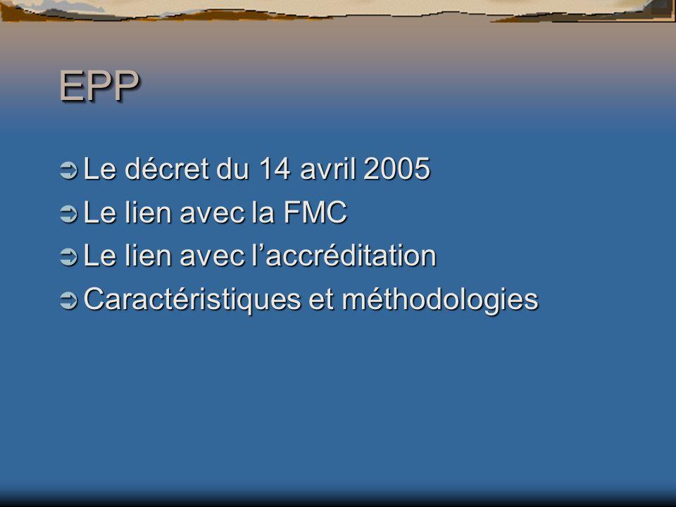 EPP Le décret du 14 avril 2005 Le lien avec la FMC