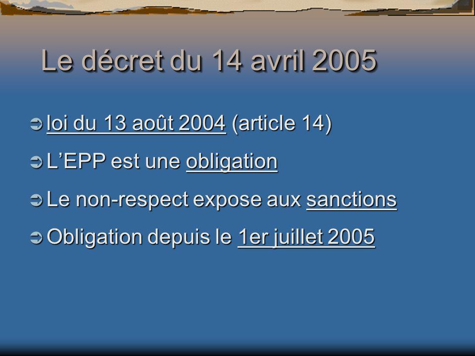 Le décret du 14 avril 2005 loi du 13 août 2004 (article 14)