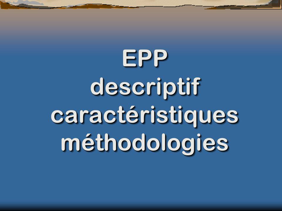 EPP descriptif caractéristiques méthodologies