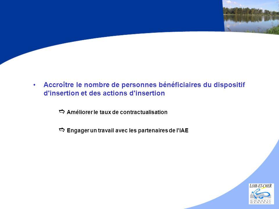 Accroître le nombre de personnes bénéficiaires du dispositif d insertion et des actions d insertion