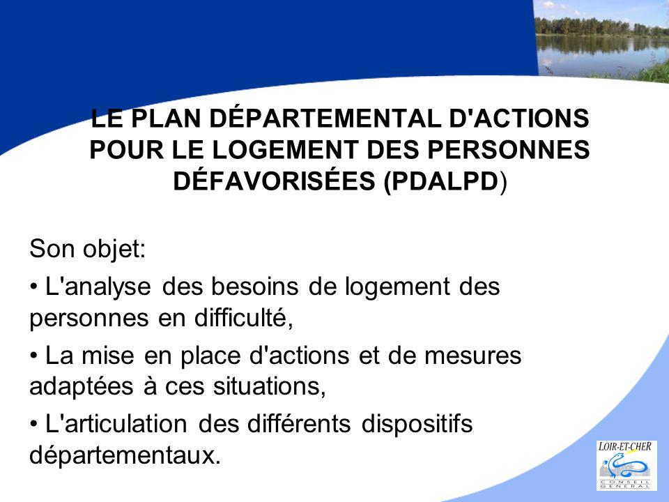 LE PLAN DÉPARTEMENTAL D ACTIONS POUR LE LOGEMENT DES PERSONNES DÉFAVORISÉES (PDALPD)