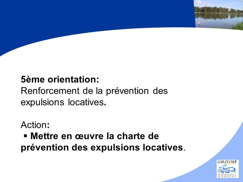 5ème orientation: Renforcement de la prévention des expulsions locatives.