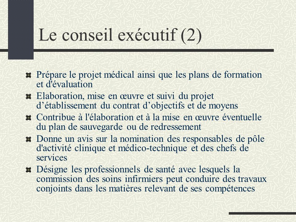 Le conseil exécutif (2) Prépare le projet médical ainsi que les plans de formation et d évaluation.