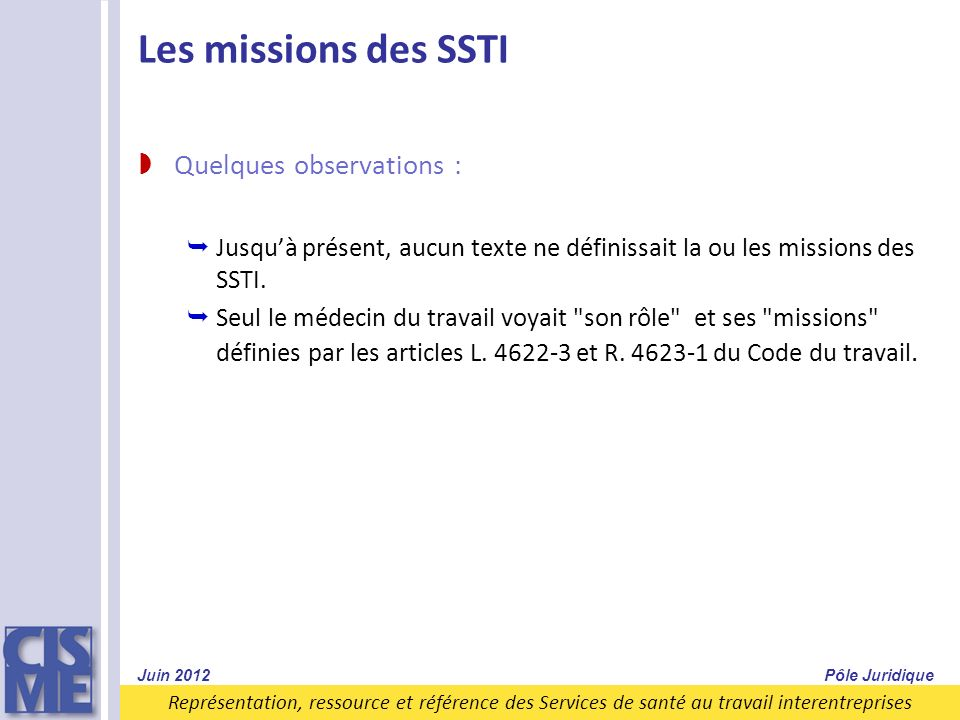 Les missions des SSTI Quelques observations :