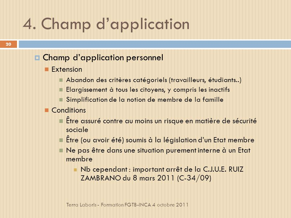 4. Champ d'application Champ d'application personnel Extension