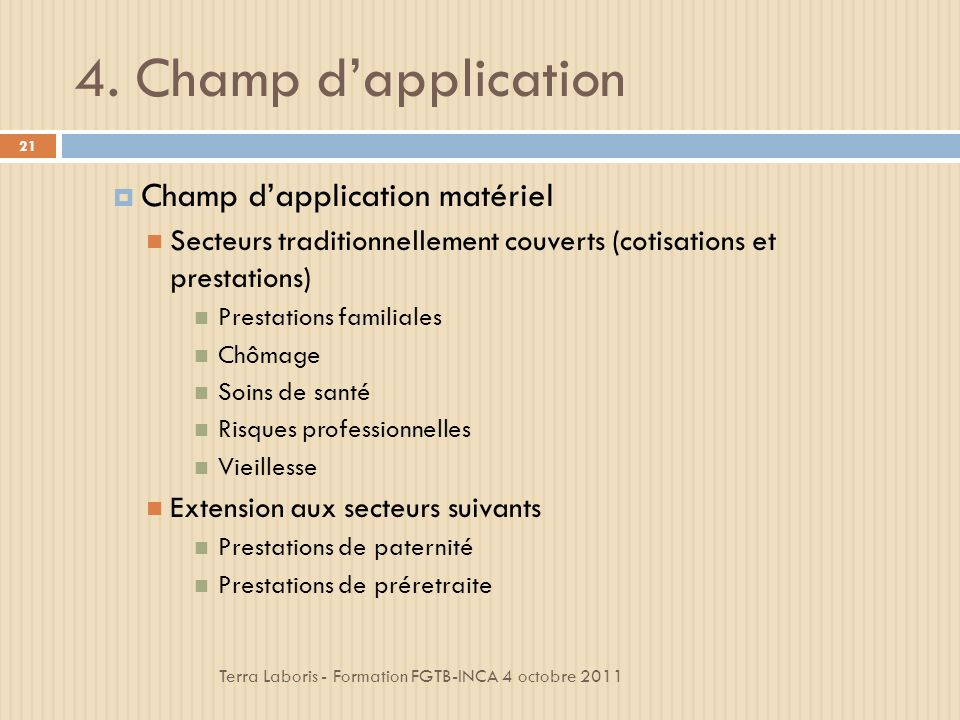 4. Champ d'application Champ d'application matériel