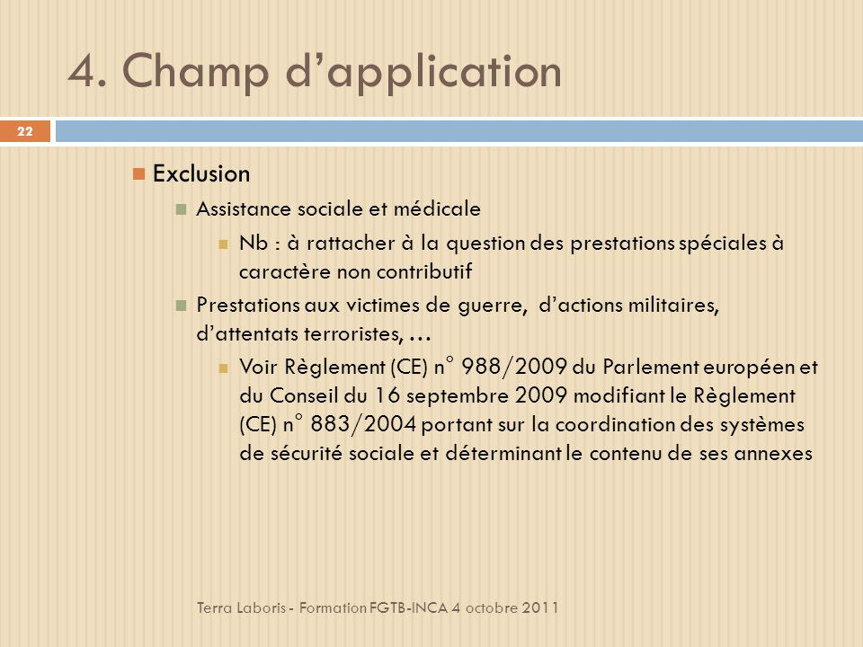 4. Champ d'application Exclusion Assistance sociale et médicale