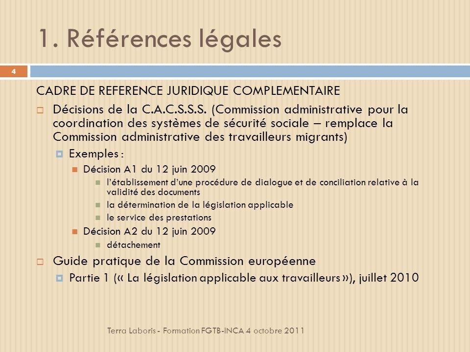1. Références légales CADRE DE REFERENCE JURIDIQUE COMPLEMENTAIRE