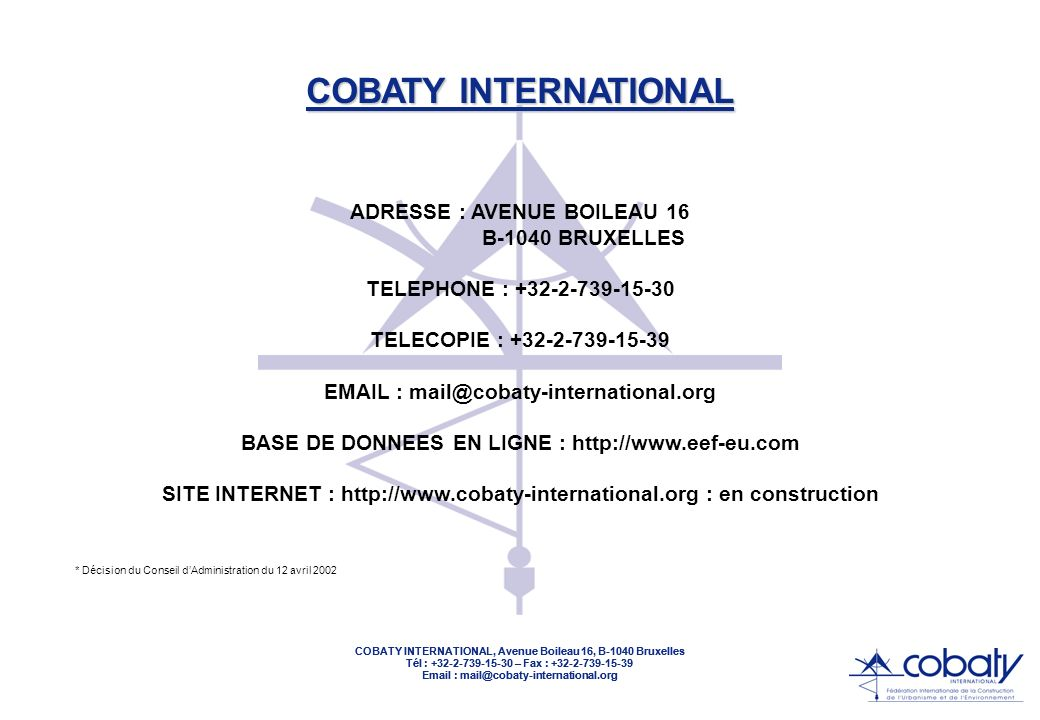 COBATY INTERNATIONAL, Avenue Boileau 16, B-1040 Bruxelles