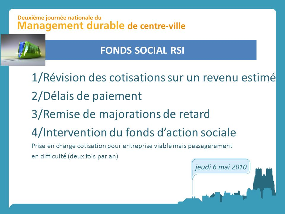 1/Révision des cotisations sur un revenu estimé 2/Délais de paiement