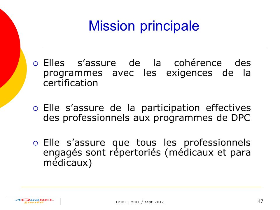 Mission principale Elles s'assure de la cohérence des programmes avec les exigences de la certification.