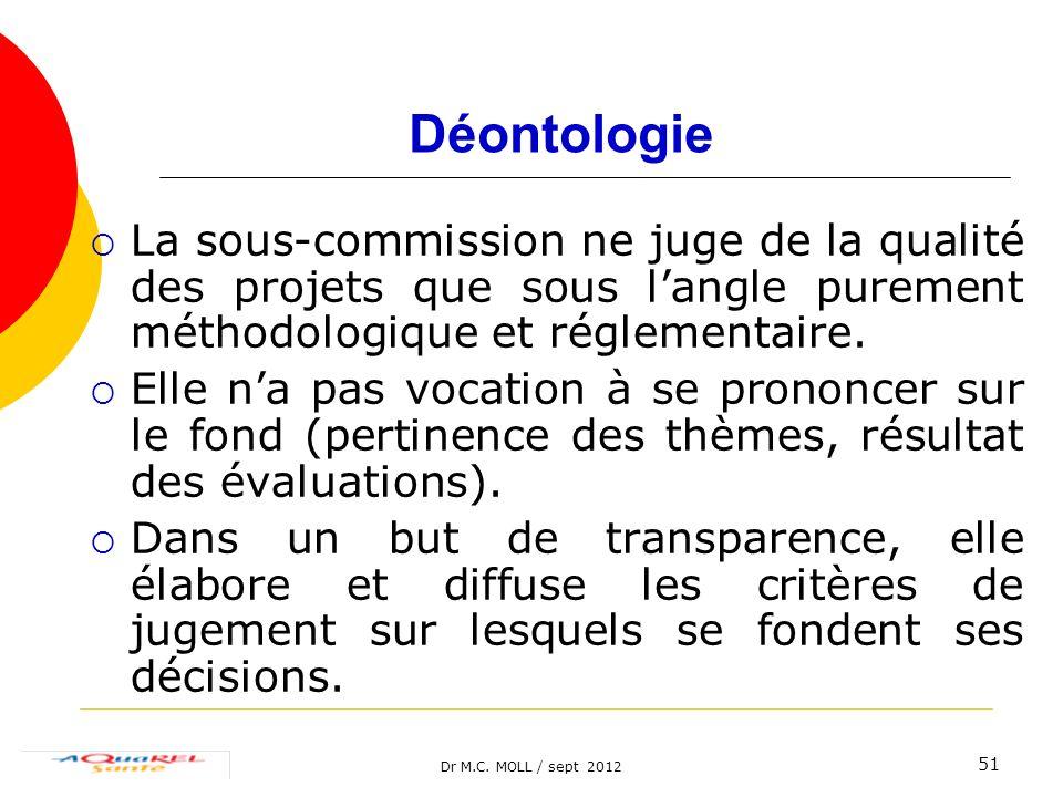 Déontologie La sous-commission ne juge de la qualité des projets que sous l'angle purement méthodologique et réglementaire.