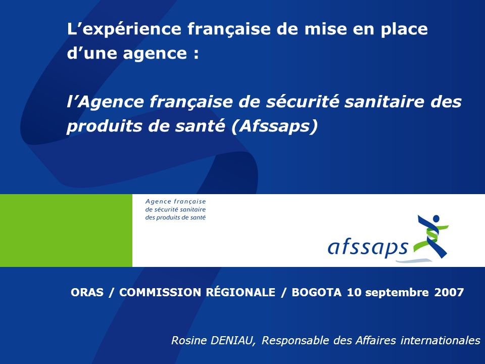 31/03/2017 L'expérience française de mise en place d'une agence : l'Agence française de sécurité sanitaire des produits de santé (Afssaps)