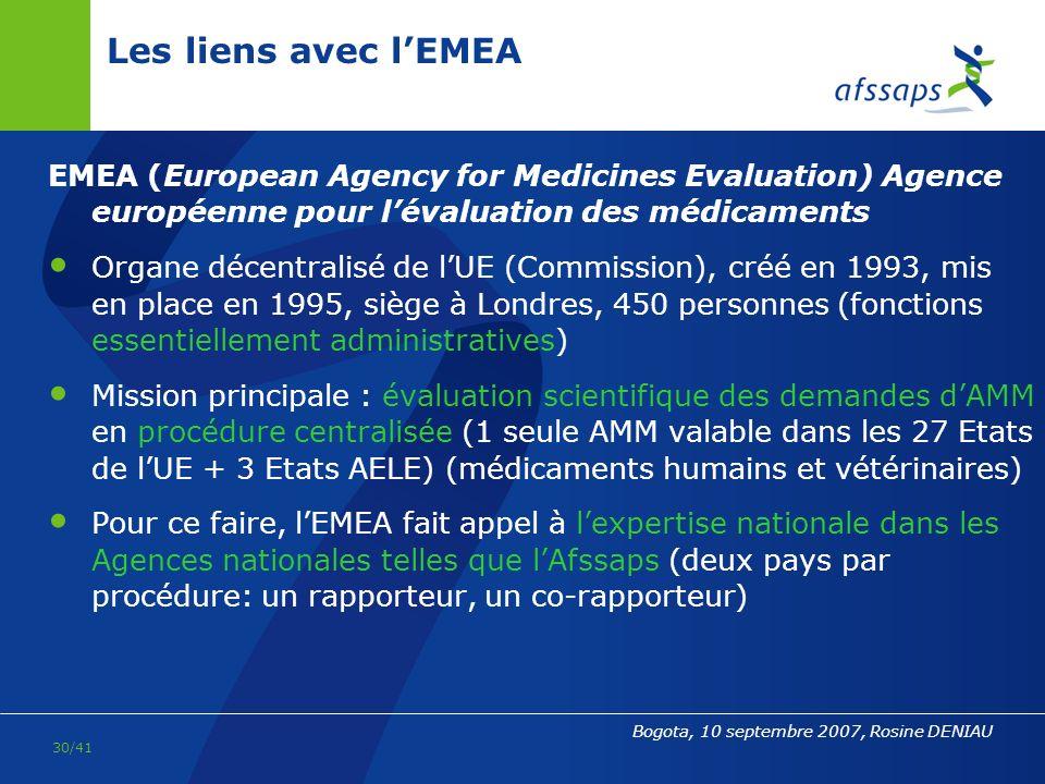 Les liens avec l'EMEA EMEA (European Agency for Medicines Evaluation) Agence européenne pour l'évaluation des médicaments.