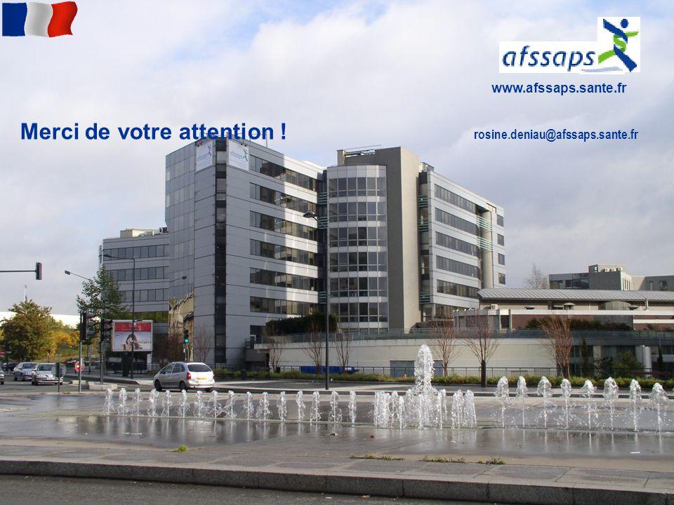 Merci de votre attention ! rosine.deniau@afssaps.sante.fr