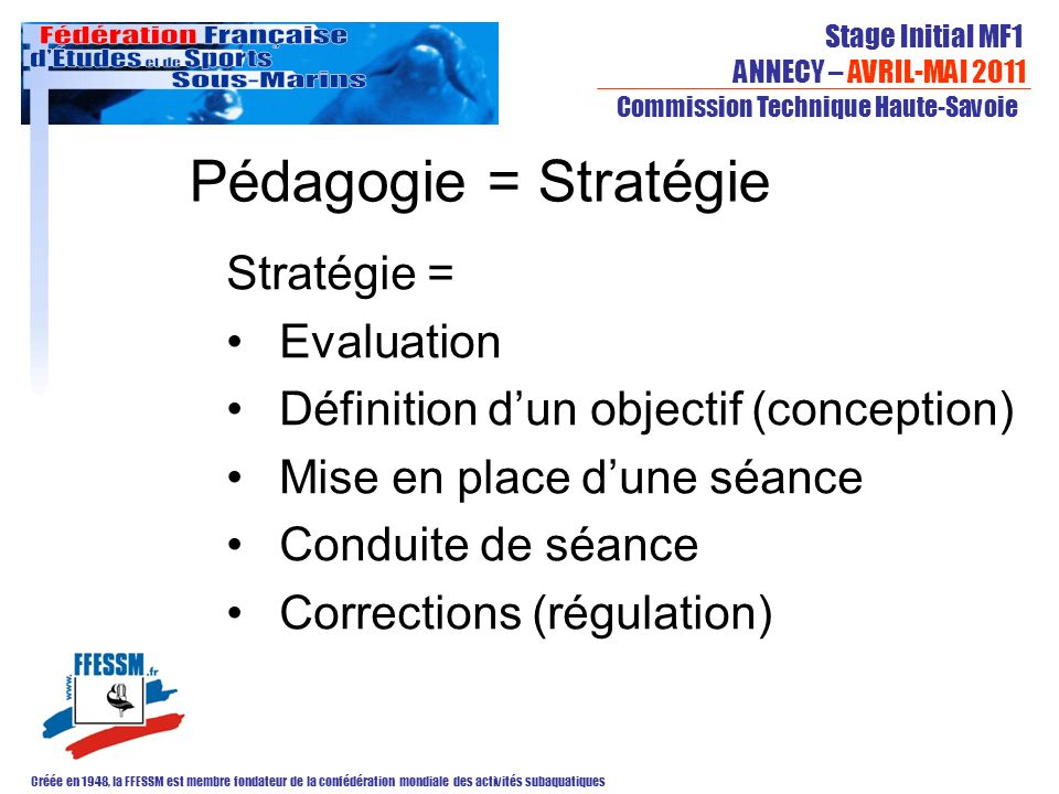 Pédagogie = Stratégie Stratégie = Evaluation