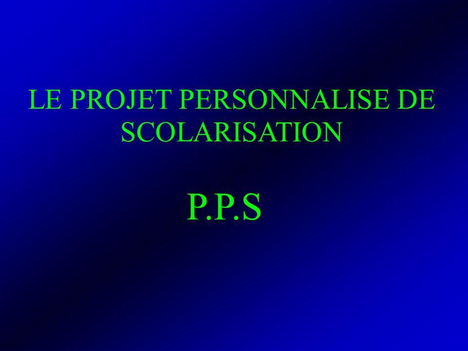 LE PROJET PERSONNALISE DE SCOLARISATION