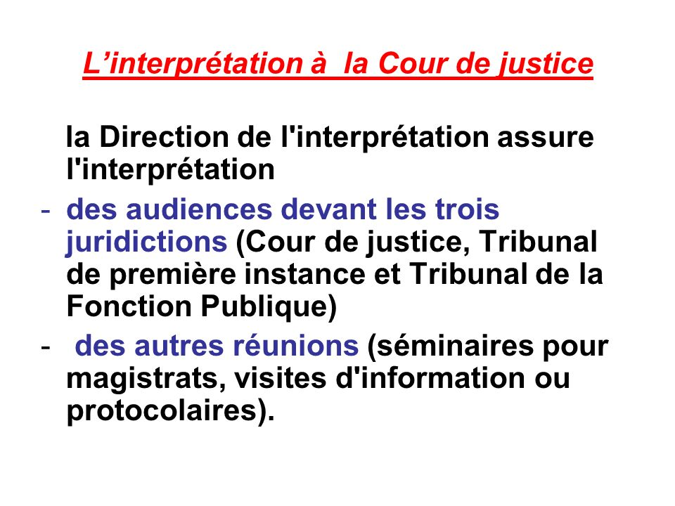 L'interprétation à la Cour de justice