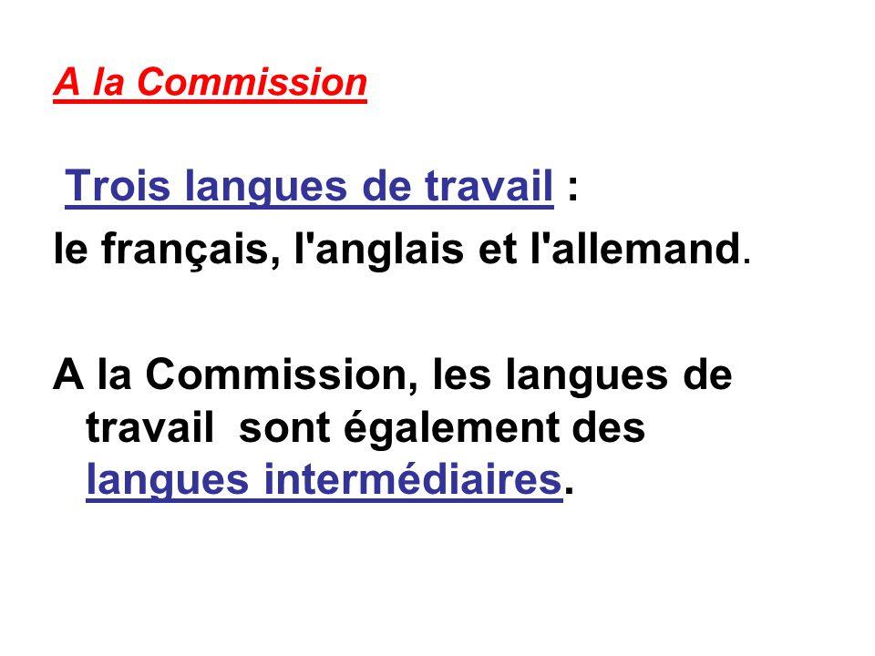 Trois langues de travail : le français, l anglais et l allemand.