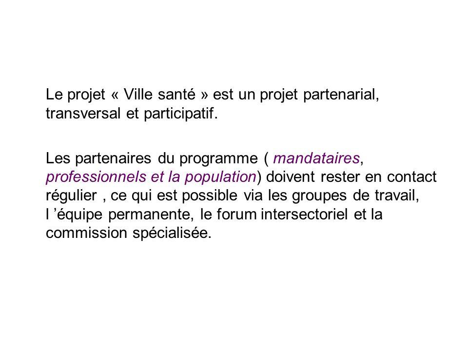 Le projet « Ville santé » est un projet partenarial, transversal et participatif.