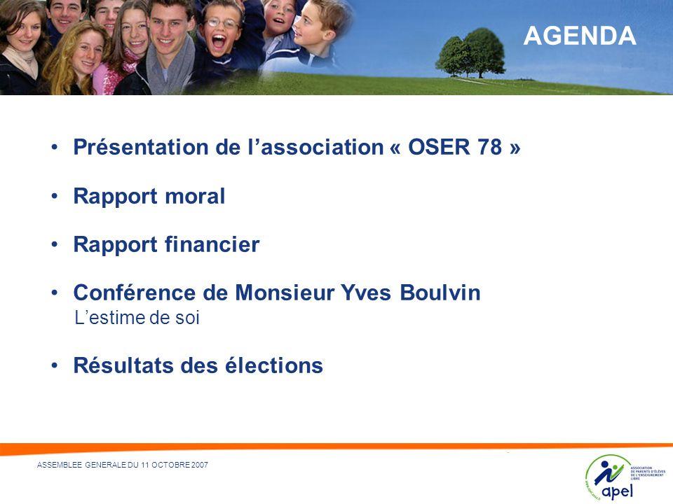 AGENDA Présentation de l'association « OSER 78 » Rapport moral