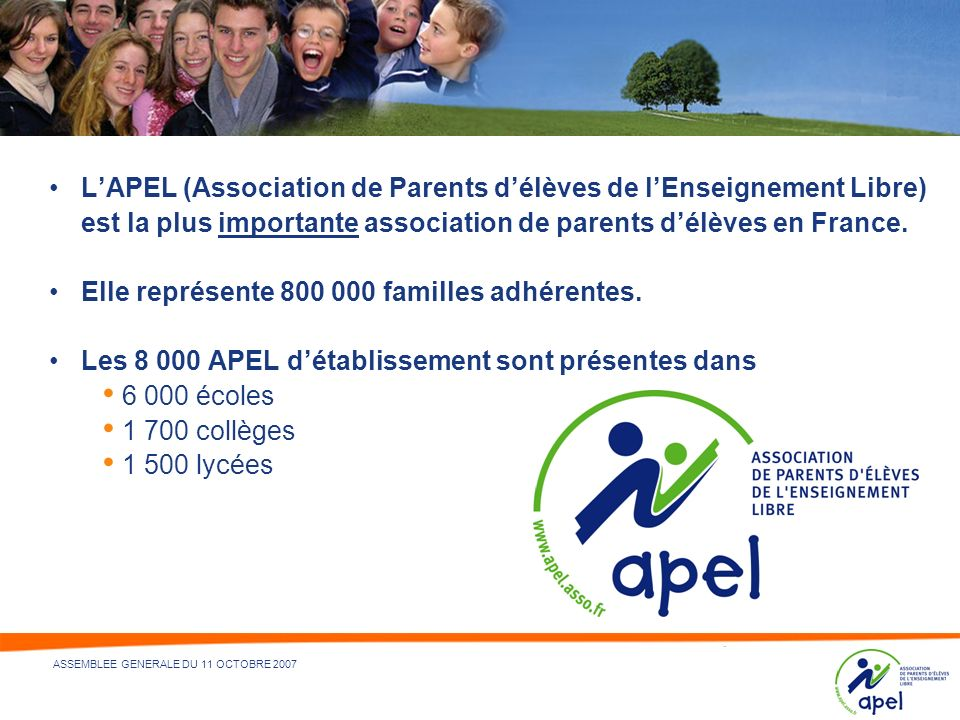 L'APEL (Association de Parents d'élèves de l'Enseignement Libre) est la plus importante association de parents d'élèves en France.