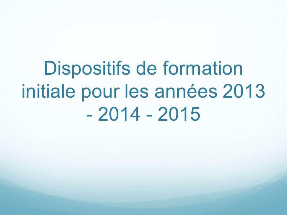 Dispositifs de formation initiale pour les années 2013 - 2014 - 2015