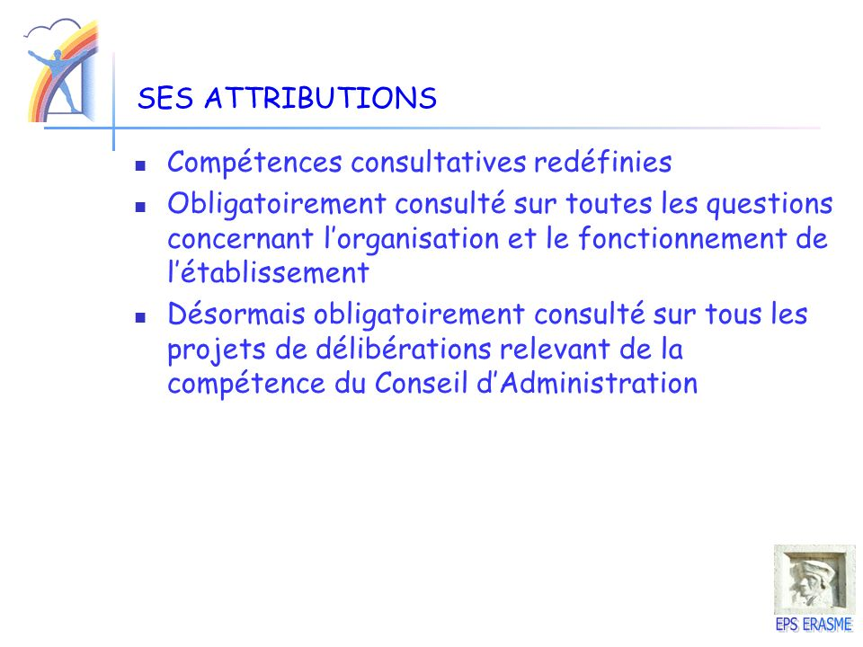 SES ATTRIBUTIONS Compétences consultatives redéfinies.