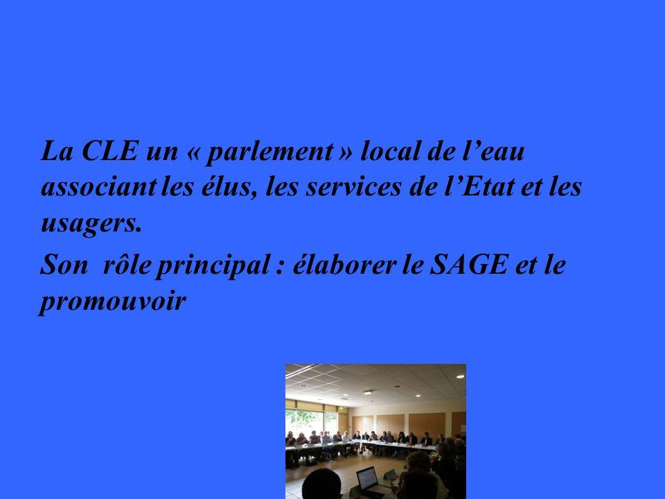 La CLE un « parlement » local de l'eau associant les élus, les services de l'Etat et les usagers.