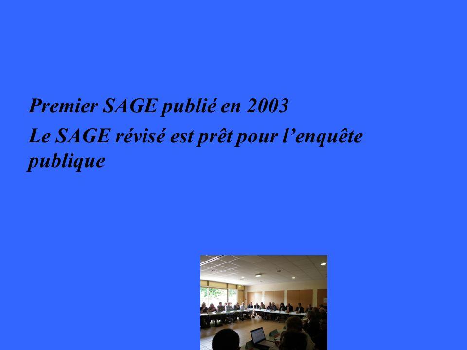 Premier SAGE publié en 2003 Le SAGE révisé est prêt pour l'enquête publique