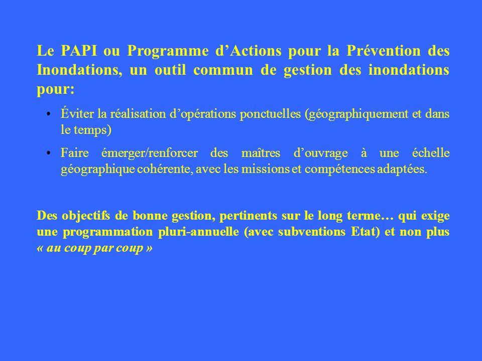 Le PAPI ou Programme d'Actions pour la Prévention des Inondations, un outil commun de gestion des inondations pour: