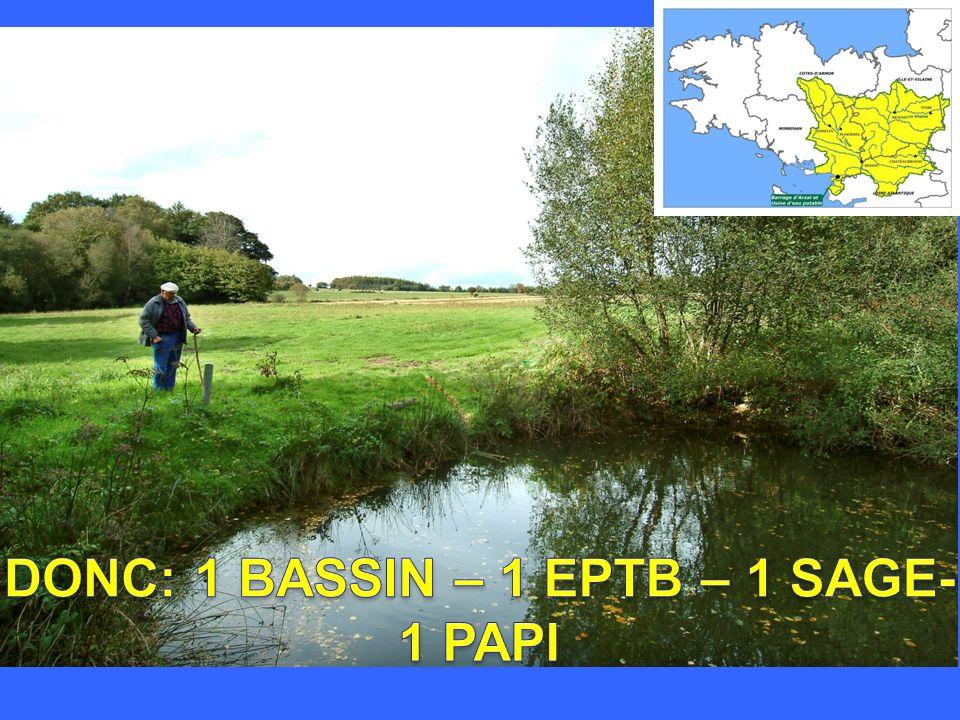 DONC: 1 BASSIN – 1 EPTB – 1 SAGE- 1 PAPI