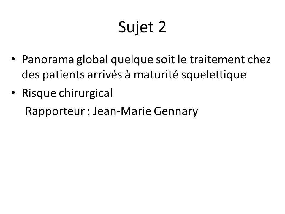 Sujet 2 Panorama global quelque soit le traitement chez des patients arrivés à maturité squelettique.
