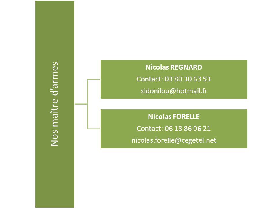 Nos maître d'armes Nicolas REGNARD Contact: 03 80 30 63 53