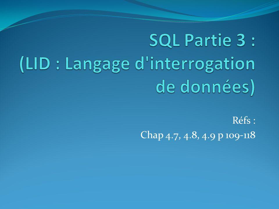 SQL Partie 3 : (LID : Langage d interrogation de données)