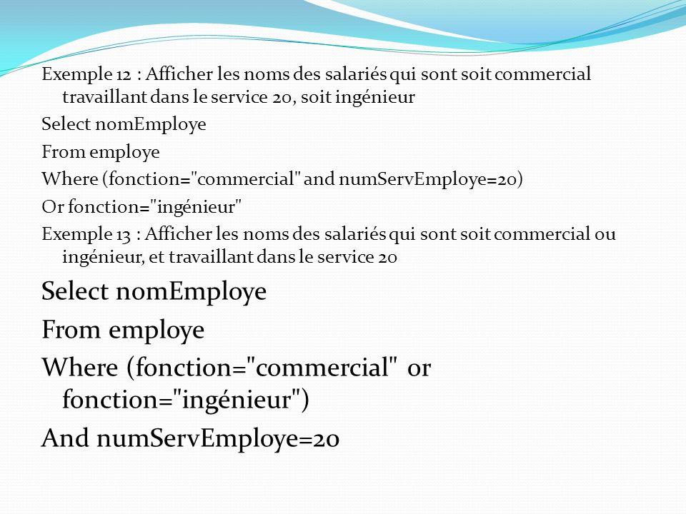 Where (fonction= commercial or fonction= ingénieur )