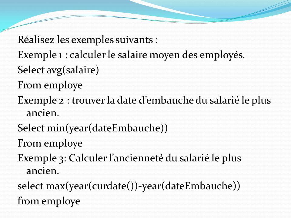 Réalisez les exemples suivants : Exemple 1 : calculer le salaire moyen des employés.